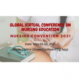Global Virtual Conference on Nursing Education (Nursing Convention 2021)