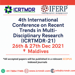 4th International Conference on Recent Trends in Multi-Disciplinary Research (ICRTMDR-21)