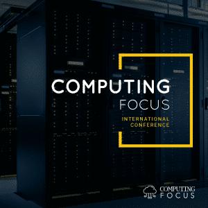 Computing Focus – International Conference