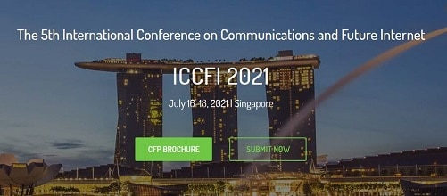 The 5th International Conference on Communications and Future Internet (ICCFI 2021)