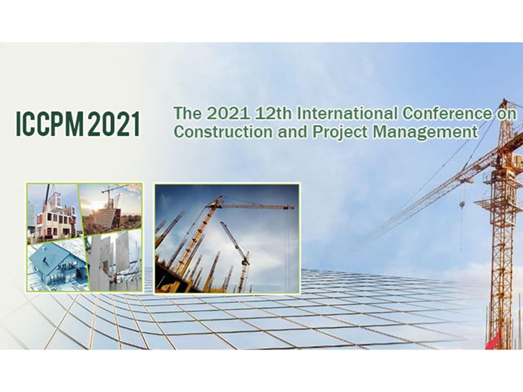 The 12th International Conference on Construction and Project Management (ICCPM 2021)