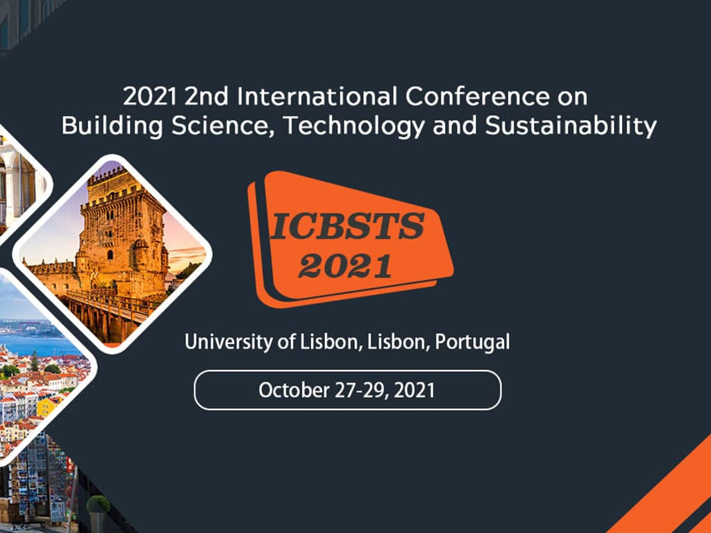 2021 2nd International Conference on Building Science, Technology and Sustainability (ICBSTS 2021)