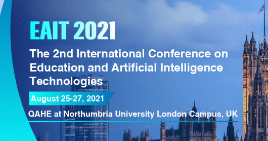 2021 2nd International Conference on Education and Artificial Intelligence Technologies (EAIT 2021)