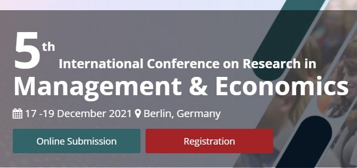 5th International Conference on Research in Management and Economics (IMECONF)