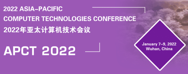 2022 Asia-Pacific Computer Technologies Conference (APCT 2022)